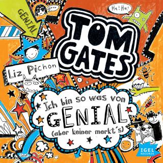 Liz Pichon: Tom Gates. Ich bin sowas von genial (aber keiner merkt's)