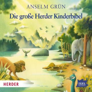 Anselm Grün: Die große Herder Kinderbibel