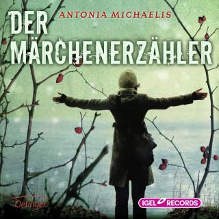 Antonia Michaelis: Der Märchenerzähler