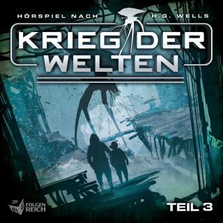 Herbert George Wells, Christian Gailus, Oliver Döring: Krieg der Welten - Teil 3