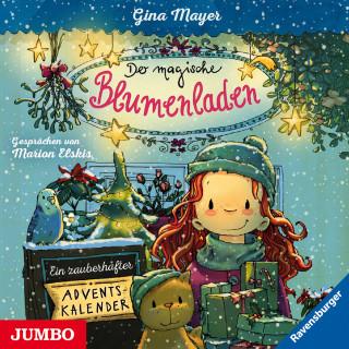 Gina Mayer: Der magische Blumenladen. Ein zauberhafter Adventskalender