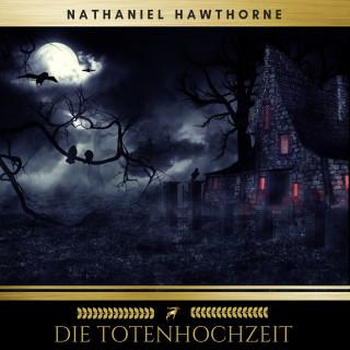 Nathaniel Hawthorne, Golden Deer Classics: Die Totenhochzeit