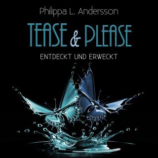 Philippa L. Andersson: Tease & Please - entdeckt und erweckt