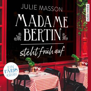 Julie Masson: Madame Bertin steht früh auf