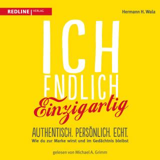 Hermann H. Wala: Ich, endlich einzigartig