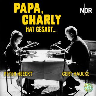 Eugen Helmlè, Margarete Jehn, Ingeburg Kanstein, Hans Joachim Schyle: Papa, Charly hat gesagt ...