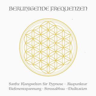 Yella A. Deeken: Beruhigende Frequenzen für Meditation und Heilung (Deep Alpha, Deep Theta)