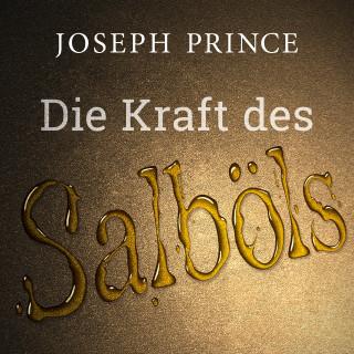 Joseph Prince: Die Kraft des Salböls