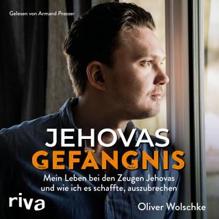 Oliver Wolschke: Jehovas Gefängnis