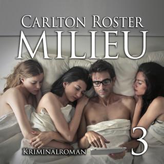 Carlton Roster: Milieu 3 | Kriminalroman
