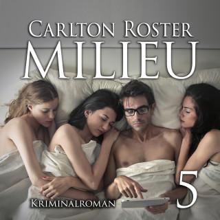 Carlton Roster: Milieu 5 | Kriminalroman