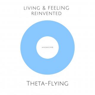 Silke Liniewski, Philipp Kauthe: Theta-Flying-Meditation: Die Frequenz von Liebe und Leichtigkeit