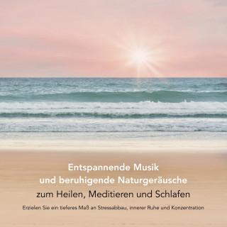 Yella A. Deeken: Entspannende Musik und beruhigende Naturgeräusche zum Heilen, Meditieren und Schlafen (Entspannungsmusik)