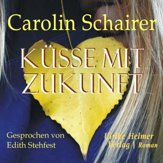 Carolin Schairer: Küsse mit Zukunft