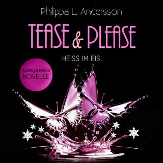 Philippa L. Andersson: Tease & Please - Heiss im Eis