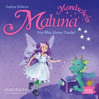 Andrea Schütze: Maluna Mondschein. Nur Mut, kleiner Drache!