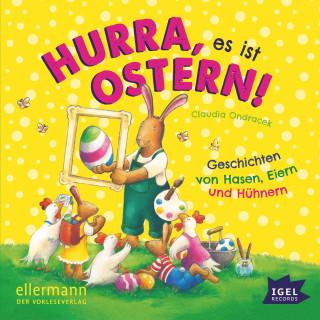 Claudia Ondracek: Hurra, es ist Ostern!