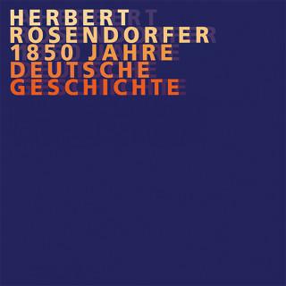Herbert Rosendorfer: Rosendorfer, Dt. Geschichte Vol. 1 bis 8