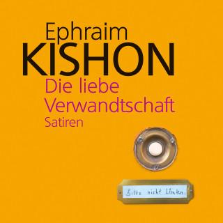 Ephraim Kishon: Die liebe Verwandtschaft