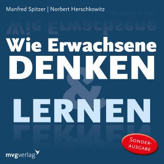 Manfred Spitzer, Norbert Herschkowitz: Wie Erwachsene denken und lernen