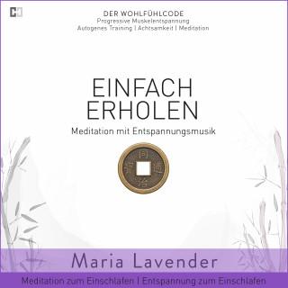 Maria Lavender: Einfach Erholen | Meditation mit Entspannungsmusik | Meditation zum Einschlafen | Entspannung zum Einschlafen