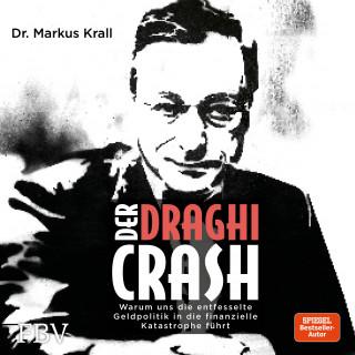 Markus Krall: Der Draghi-Crash