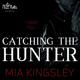 Mia Kingsley: Catching The Hunter