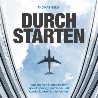 Thomas Gelmi: Durchstarten