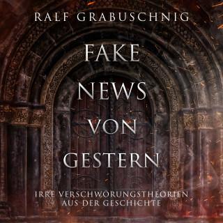 Ralf Grabuschnig: Fake News von Gestern