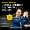 Martin Sonneborn: Herr Sonneborn geht nach Brüssel: Abenteuer im Europaparlament