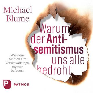Michael Blume: Warum der Antisemitismus uns alle bedroht