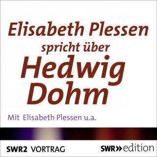 Elisabeth Plessen: Elisabeth Plessen spricht über Hedwig Dohm