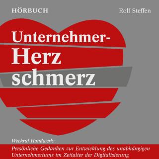 Rolf Steffen: Unternehmer-Herzschmerz