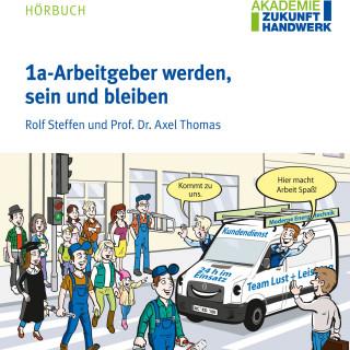 Rolf Steffen, Axel Thomas: 1a-Arbeitgeber werden, sein und bleiben