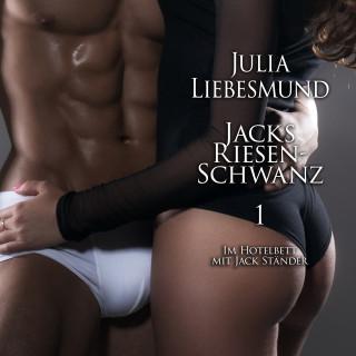 Julia Liebesmund, Jack Ständer: Jacks Riesenschwanz 1 | Im Hotelbett mit Jack Ständer