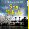 Laura McHugh: Im Sog der Schuld