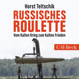 Horst Teltschik: Russisches Roulette