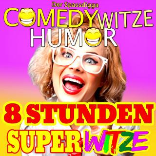 Der Spassdigga: Comedy Witze Humor - 8 Stunden Super Witze