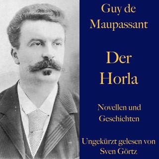 Guy de Maupassant: Guy de Maupassant: Der Horla und weitere Meistererzählungen