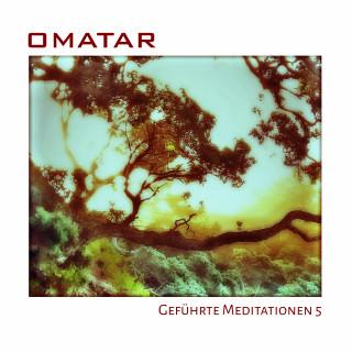 Omatar: Geführte Meditationen 5