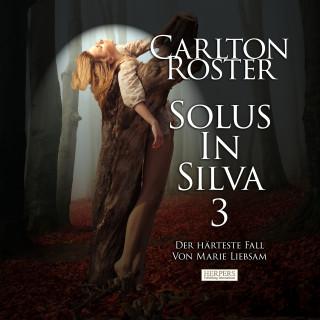 Carlton Roster: Solus In Silva 3 | Der härteste Fall von Marie Liebsam