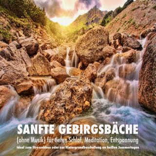 Yella A. Deeken: Sanfte Gebirgsbäche (ohne Musik) für tiefen Schlaf, Meditation, Entspannung