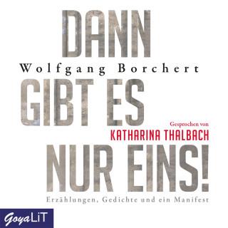 Wolfgang Borchert: Dann gibt es nur eins!