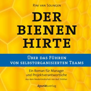 Rini van Solingen: Der Bienenhirte – über das Führen von selbstorganisierten Teams