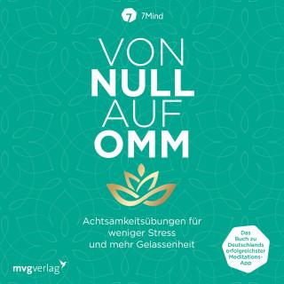 Manuel Ronnefeldt, Jonas Leve, 7Mind: Von Null auf Omm