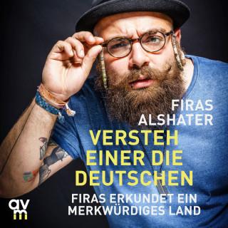 Firas Alshater: Versteh einer die Deutschen!