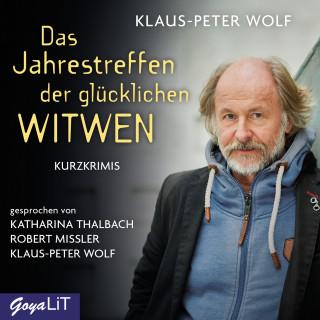 Klaus-Peter Wolf: Das Jahrestreffen der glücklichen Witwen