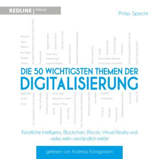 Philip Specht: Die 50 wichtigsten Themen der Digitalisierung