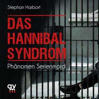 Stephan Harbort: Das Hannibal-Syndrom