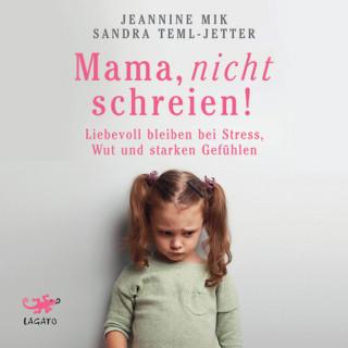 Jeannine Mik, Sandra Teml-Jetter: Mama, nicht schreien!